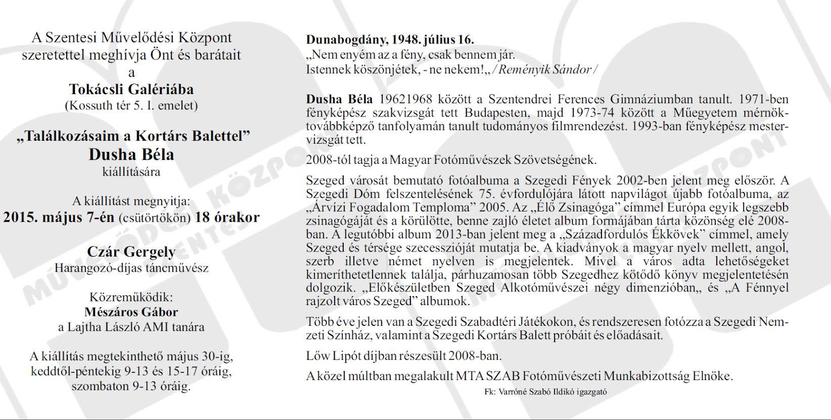 Dusha Béla kiállítása 2015. május 7-én nyílik meg.