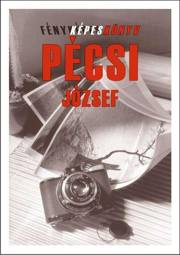Kincses Károly: Fényképeskönyv - Pécsi József