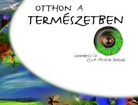 Zsila Sándor: Otthon a Természetben CD-ROM