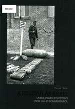 Dobos Vilmos felvételei Győr 1944-es bombázásairól