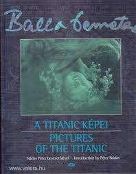 Balla Demeter: A Titanic képei