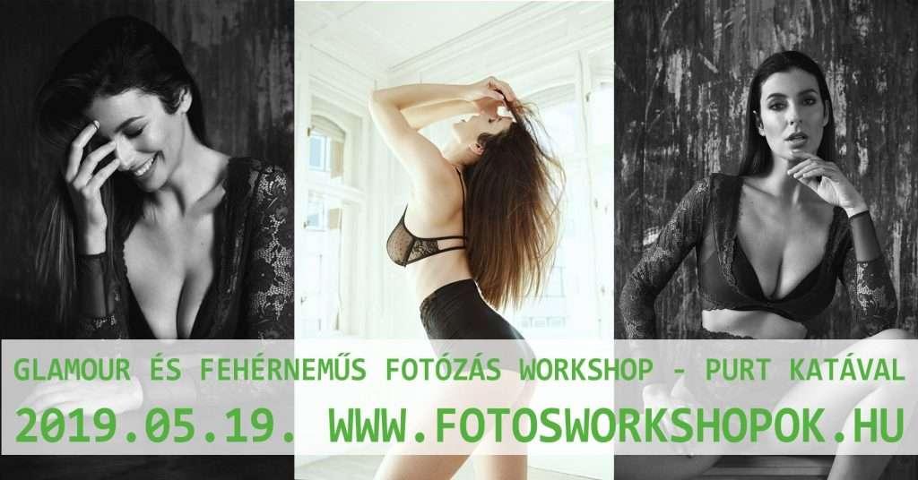 Glamour és fehérneműs fotózás workshop Purt Katával