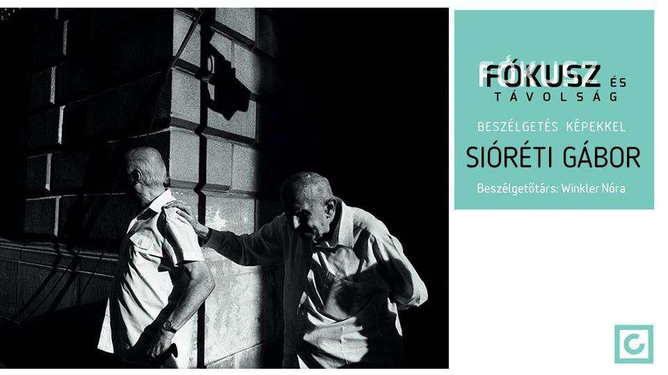 Fókusz és Távolság: Sióréti Gábor