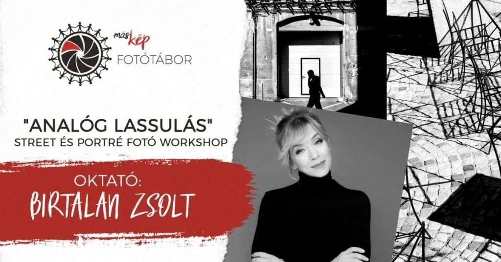 Analóg street és portré fotó workshop Birtalan Zsolttal