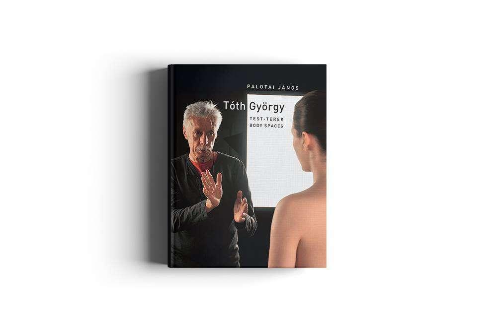 Könyvbemutató – Palotai János: Tóth György (Test-Terek)