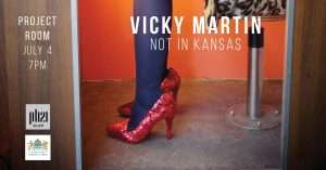 Vicky Martin :: Not In Kansas :: Project Room :: Opening