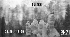 Glitch :: megnyitó :: 08.29. :: opening