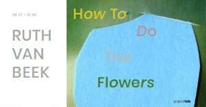 Ruth van Beek: How To Do The Flowers