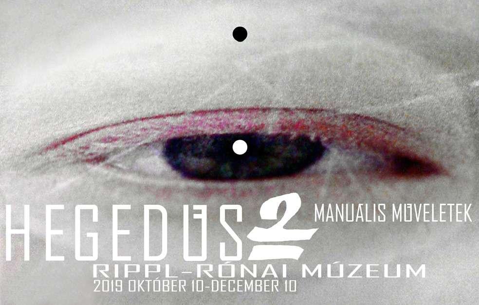 Hegedűs 2 László: Manuális Műveletek – Kiállítás