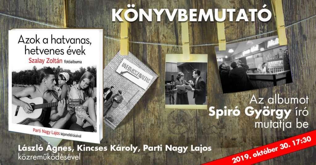 Szalay Zoltán: Azok a hatvanas, hetvenes évek – fotóalbum bemutató