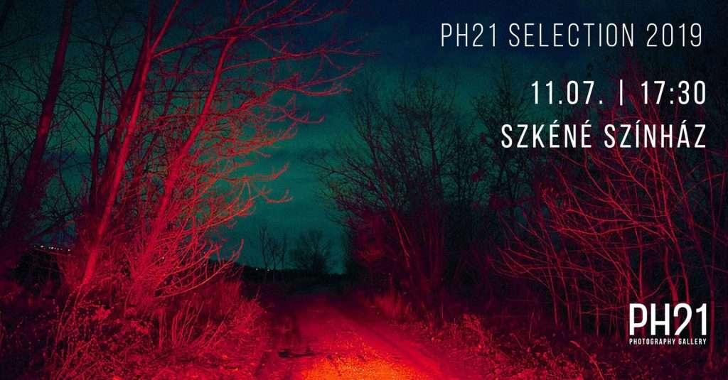 PH21 Selection 2019 : PH21@Szkéné : Opening : November 7. 2019