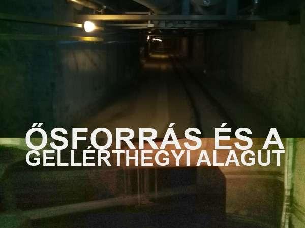 Az Ősforrás és a gellérthegyi alagút -tematikus túra