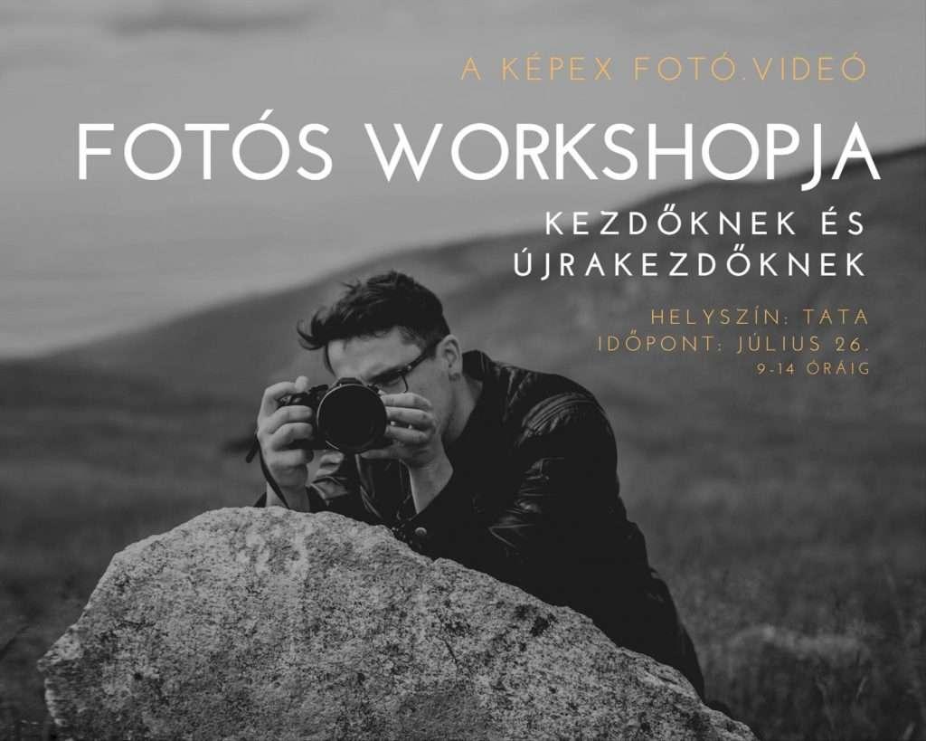 Fotós workshop kezdőknek és újrakezdőknek