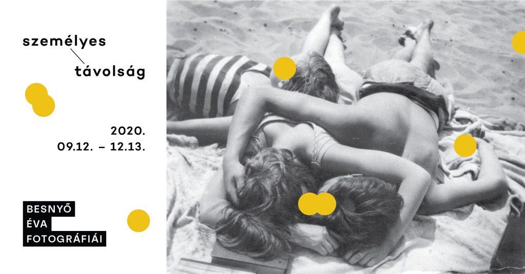 Személyes távolság – Besnyő Éva fotográfiái – Megnyitó!
