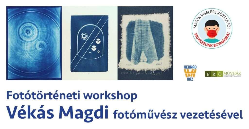 Fotótörténeti workshop Vékás Magdi fotóművész vezetésével