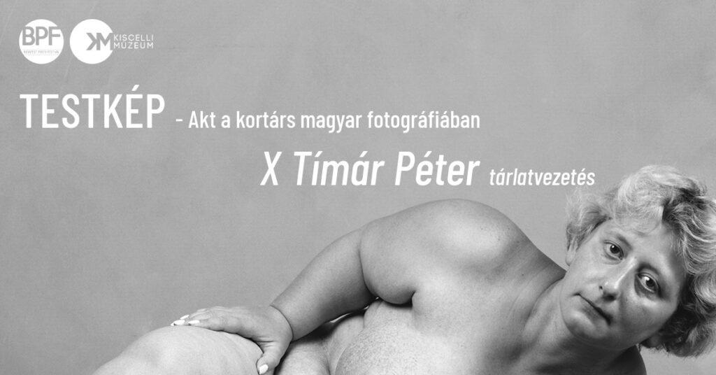 TESTKÉP X Tímár Péter | Tárlatvezetés a TESTKÉP – Akt a kortárs magyar fotográfiában kiállításban