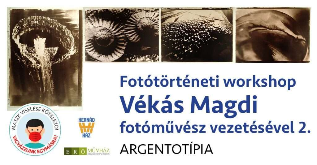 Betelt! Fotótörténeti workshop Vékás Magdi fotóművész vezetésével 2. Argentotípia