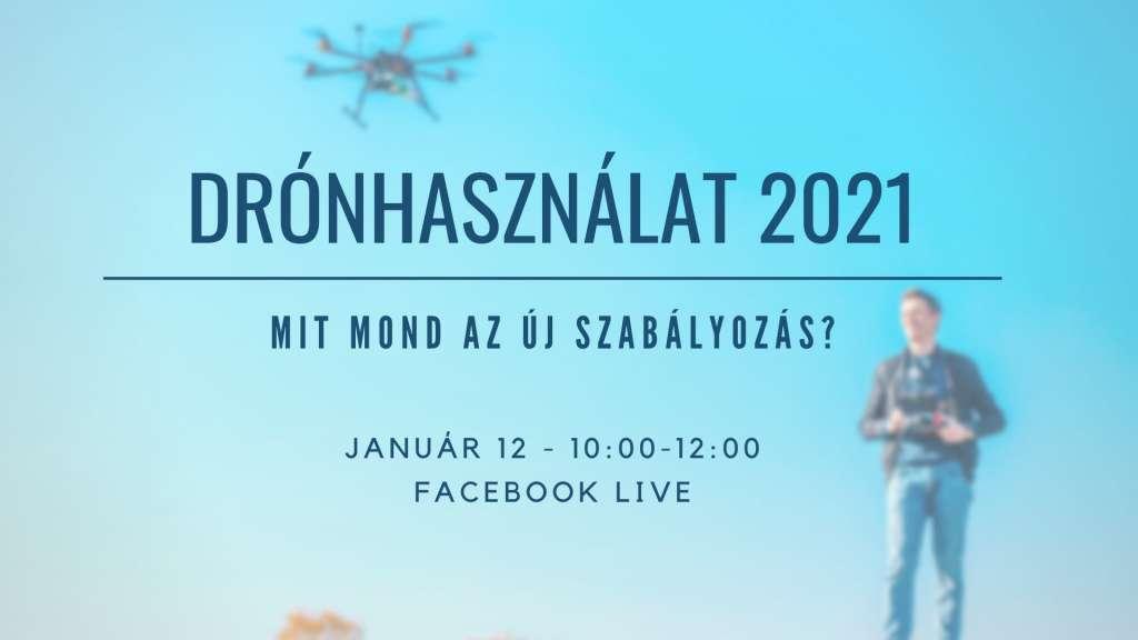 Drónhasználat 2021 – Facebook Live