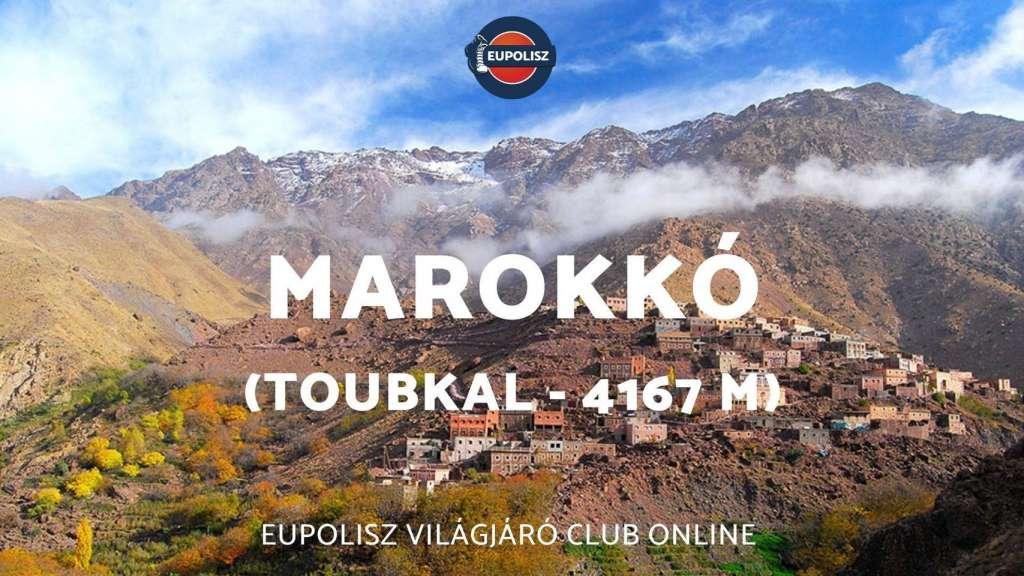 Eupolisz Világjáró Club online #25: Marokkó (Toubkal – 4167 m)
