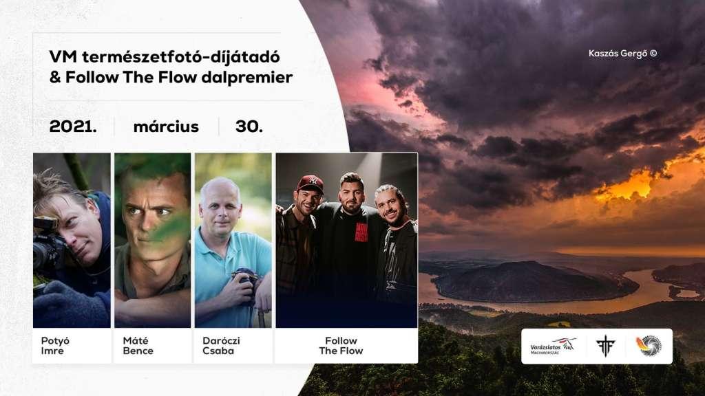 VM természetfotó-díjátadó & Follow The Flow dalpremier