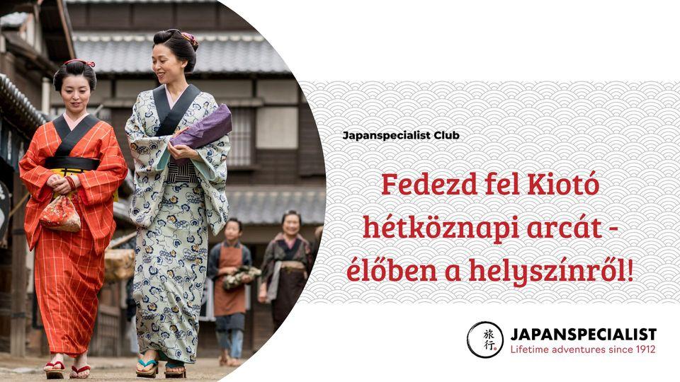 Fedezd fel Kiotó hétköznapi arcát – élőben a helyszínről!