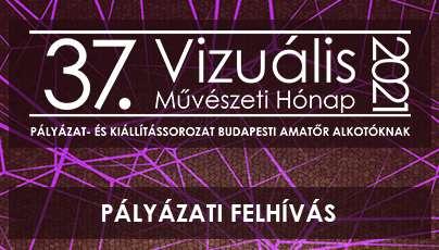 37. Vizuális Művészeti Hónap pályázat-és kiállítássorozat