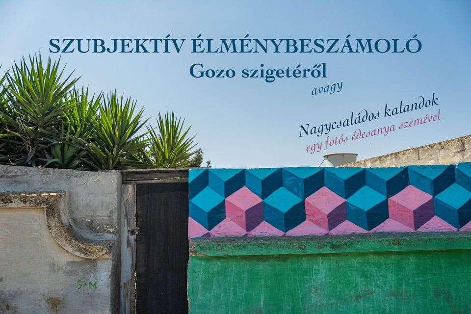 Szubjektív élménybeszámoló Gozo szigetéről